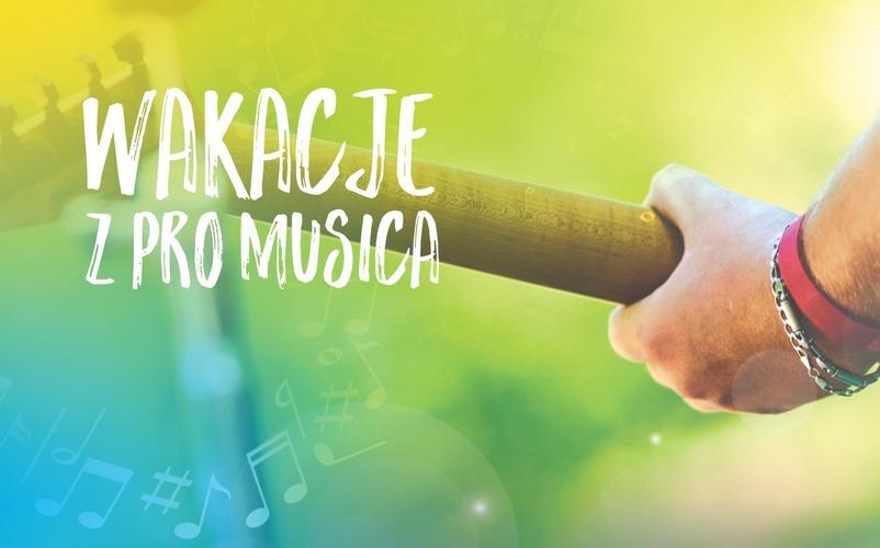 Wakacje z Pro Musica | Śpiew Gitara Keyboard